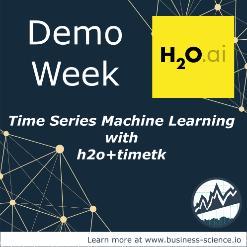 Demo Week: Time Series Machine Learning with h2o and timetk